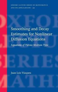 Smoothing And Decay Estimates for Nonlinear Diffusion Equations