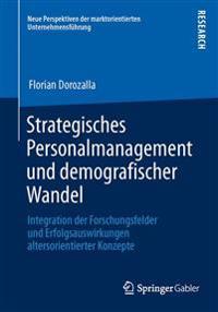 Strategisches Personalmanagement Und Demografischer Wandel