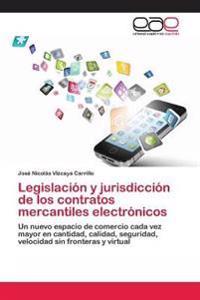 Legislacion y Jurisdiccion de Los Contratos Mercantiles Electronicos