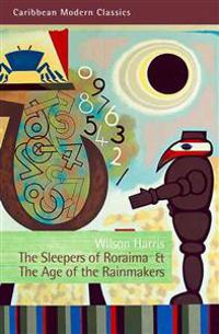 The Sleepers of Roraima & The Age of the Rainmakers