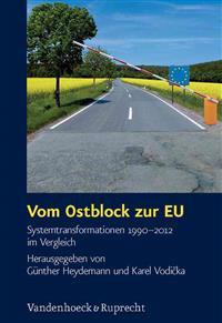 Vom Ostblock Zur Eu: Systemtransformationen 1990-2012 Im Vergleich