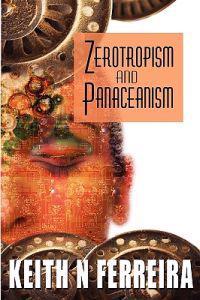 Zerotropism and Panaceanism