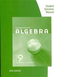 Student Solutions Manual for Mckeague's Intermediate Algebra, 9th