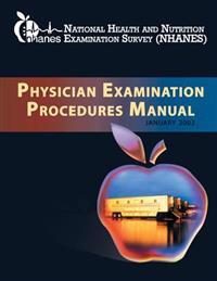 National Health and Nutrition Examination Survey: Physician Examination Procedures Manual