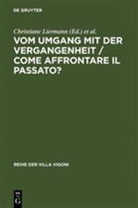 Vom Umgang Mit Der Vergangenheit / Come Affrontare Il Passato?