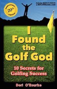 I Found the Golf God: 10 Secrets for Golfing Success