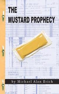 The Mustard Prophecy: The Semi-Autobiographical Account of My Exorcism