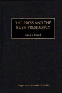 The Press and the Bush Presidency