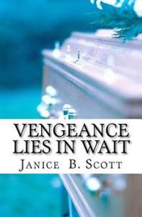 Vengeance Lies in Wait