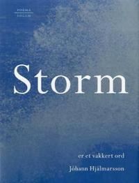 Storm er et vakkert ord - Jóhann Hjálmarsson pdf epub