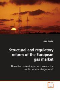 Structural and Regulatory Reform of the European Gas Market