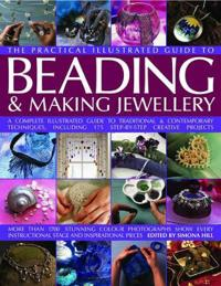 The Practical Illustrated Guide to Beading & Making Jewellery