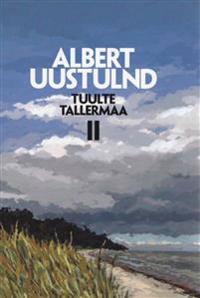 TUULTE TALLERMAA II