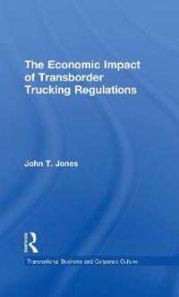 The Economic Impact of Transborder Trucking Regulations