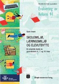 Skolemiljø, læringsmiljø og elevutbytte