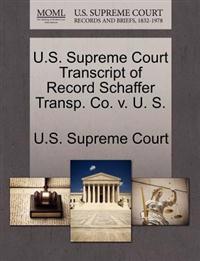 U.S. Supreme Court Transcript of Record Schaffer Transp. Co. V. U. S.