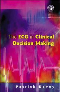 The Ecg in Clinical Decision-making