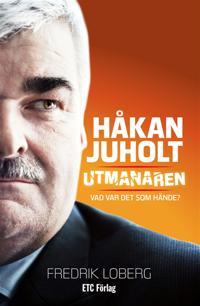 Håkan Juholt : Utmanaren - Vad var det som hände?