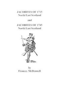 Jacobites of 1715 North East Scotland