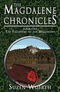 The Magdalene Chronicles, The Followers of the Magdalene