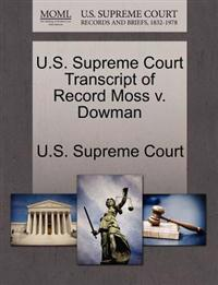 U.S. Supreme Court Transcript of Record Moss V. Dowman