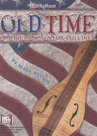 Mel Bay Presents Favorite Old-Time American Songs for Dulcimer