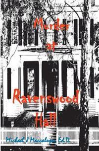 Murder at Ravenswood Hall: A Saga Preying on Oblivious Fools