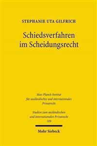 Schiedsverfahren Im Scheidungsrecht: Eine Rechtsvergleichende Untersuchung Des Deutschen Und Des Us-Amerikanischen Schiedsverfahrensrecht
