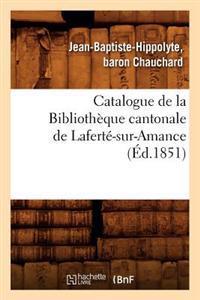 Catalogue de la Biblioth�que Cantonale de Lafert�-Sur-Amance (�d.1851)