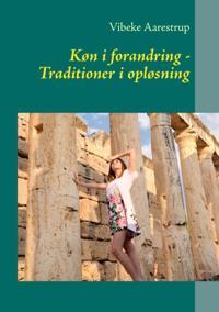 Køn i forandring - Traditioner i opløsning