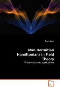 Non-Hermitian Hamiltonians in Field Theory