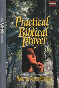 Practical Biblical Prayer