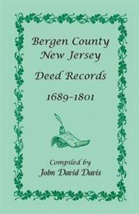 Bergen County, New Jersey Deed Records, 1689-1801