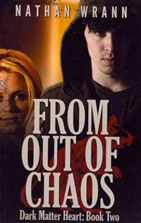 From Out of Chaos: Dark Matter Heart: Book 2