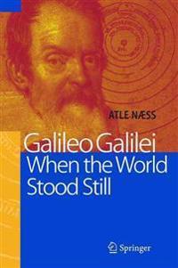 Galileo Galilei - When the World Stood Still