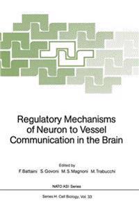 Regulatory Mechanisms of Neuron to Vessel Communication in the Brain