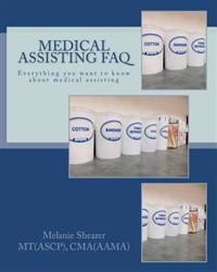 Medical Assisting FAQ