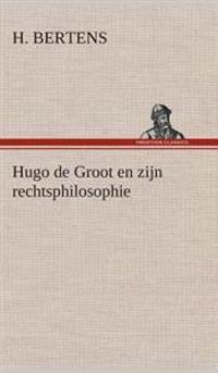 Hugo de Groot En Zijn Rechtsphilosophie