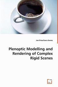 Plenoptic Modelling and Rendering of Complex Rigid Scenes