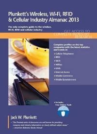 Plunkett's Wireless, Wi-Fi, RFID & Cellular Industry Almanac 2013