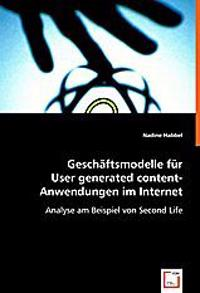 Geschäftsmodelle für User generated content-Anwendungen im Internet
