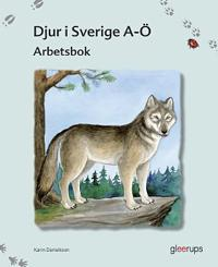 Djur i Sverige A - Ö Arbetsbok
