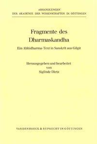 Fragmente Des Dharmaskandha: Ein Abhidharma-Text in Sanskrit Aus Gilgit