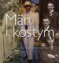 Män i kostym : prinsar, konstnärer och tegelbärare vid sekelskiftet 1900