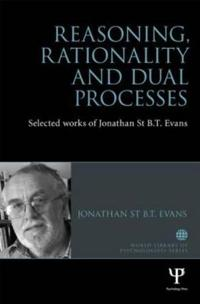 Reasoning, Rationality and Dual Processes