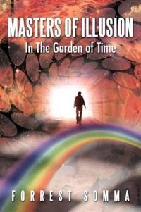 Masters of Illusion in the Garden of Time