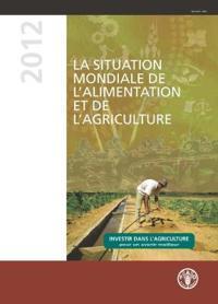 La Situation Mondiale De L'alimentation Et De L'agriculture 2012