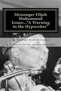 Messenger Elijah Muhammad Issues...a Warning to the Hypocrites