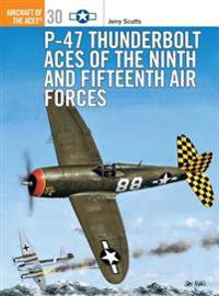 P-47 Thunderbolt Aces of the Ninth and Fifteenth Air Forces