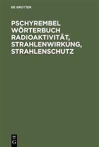 Pschyrembel Worterbuch Radioaktivtat, Strahlenwirkung, Strahlenschutz, 2 Auflage